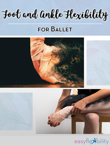 Foot and Ankle Flexibility for Ballet