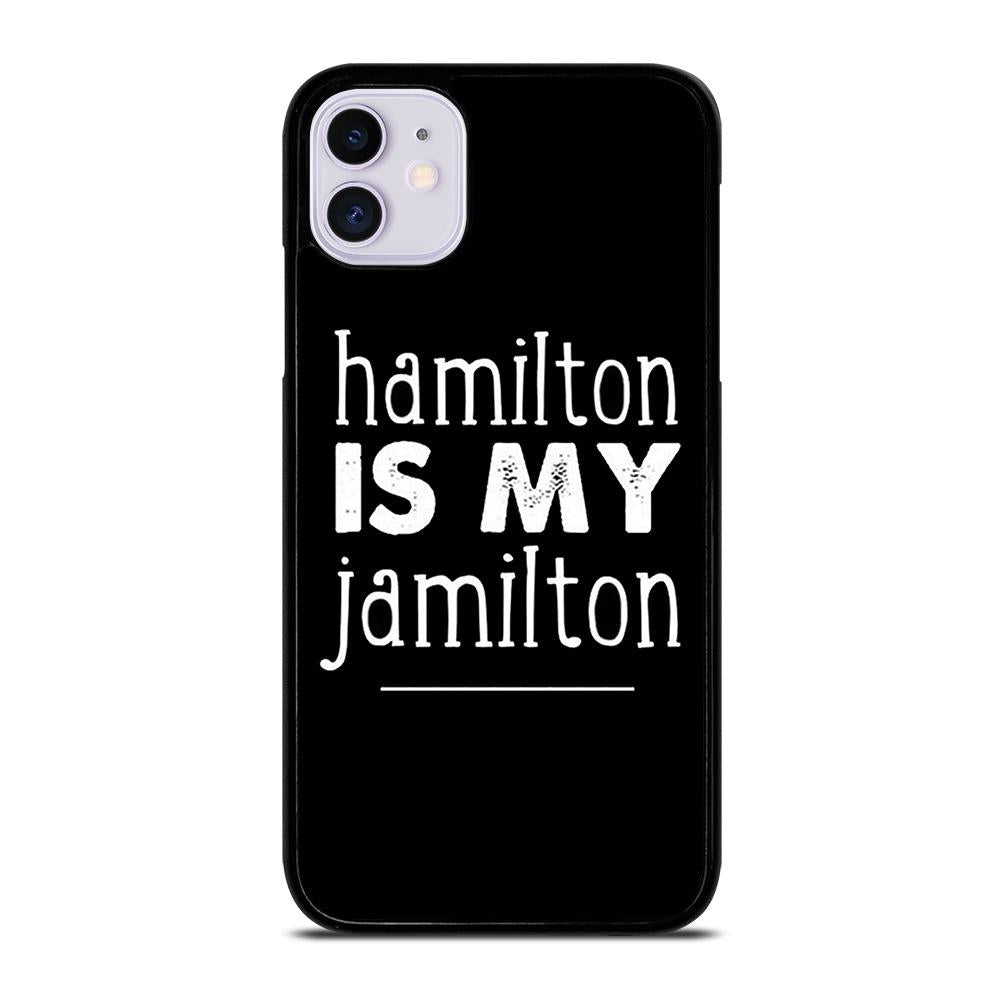 coque custodia cover fundas iphone 11 pro max 5 6 7 8 plus x xs xr se2020 C20570 HAMILTON IS MY JAMILTON iPhone 11 Case