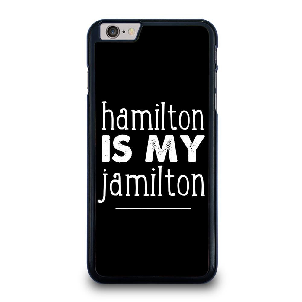 coque custodia cover fundas iphone 11 pro max 5 6 7 8 plus x xs xr se2020 C20575 HAMILTON IS MY JAMILTON iPhone 6 / 6S Plus Case