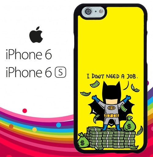 Batman I dont need a job Z4112 fundas iPhone 6, iPhone 6S