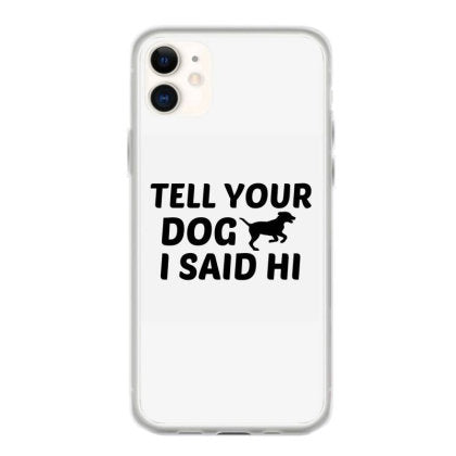 dog said hi fundas iphone 11