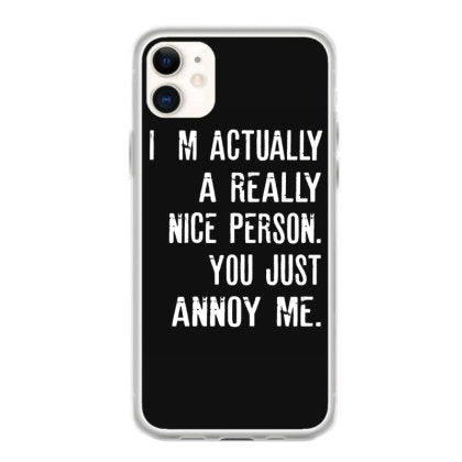 im actually a really nice person funny quotes funny quotes fundas iphone 11