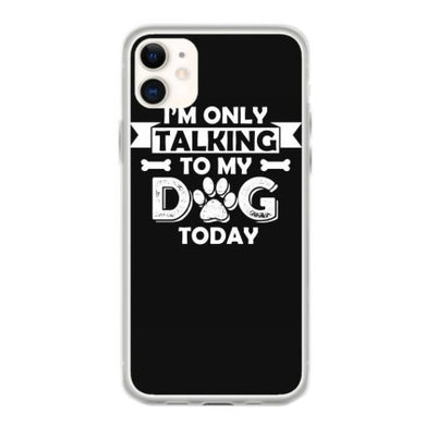 im only talking to my dog today t shirt fundas iphone 11
