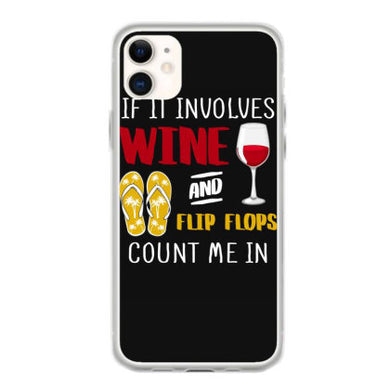 it it involves wine and flip flop count me in t shirt fundas iphone 11