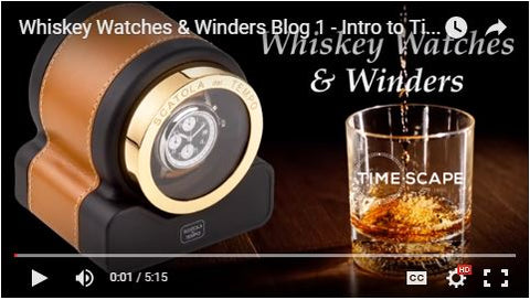 Whiskey Watches & Winders Blog 1 - Intro Video Pic