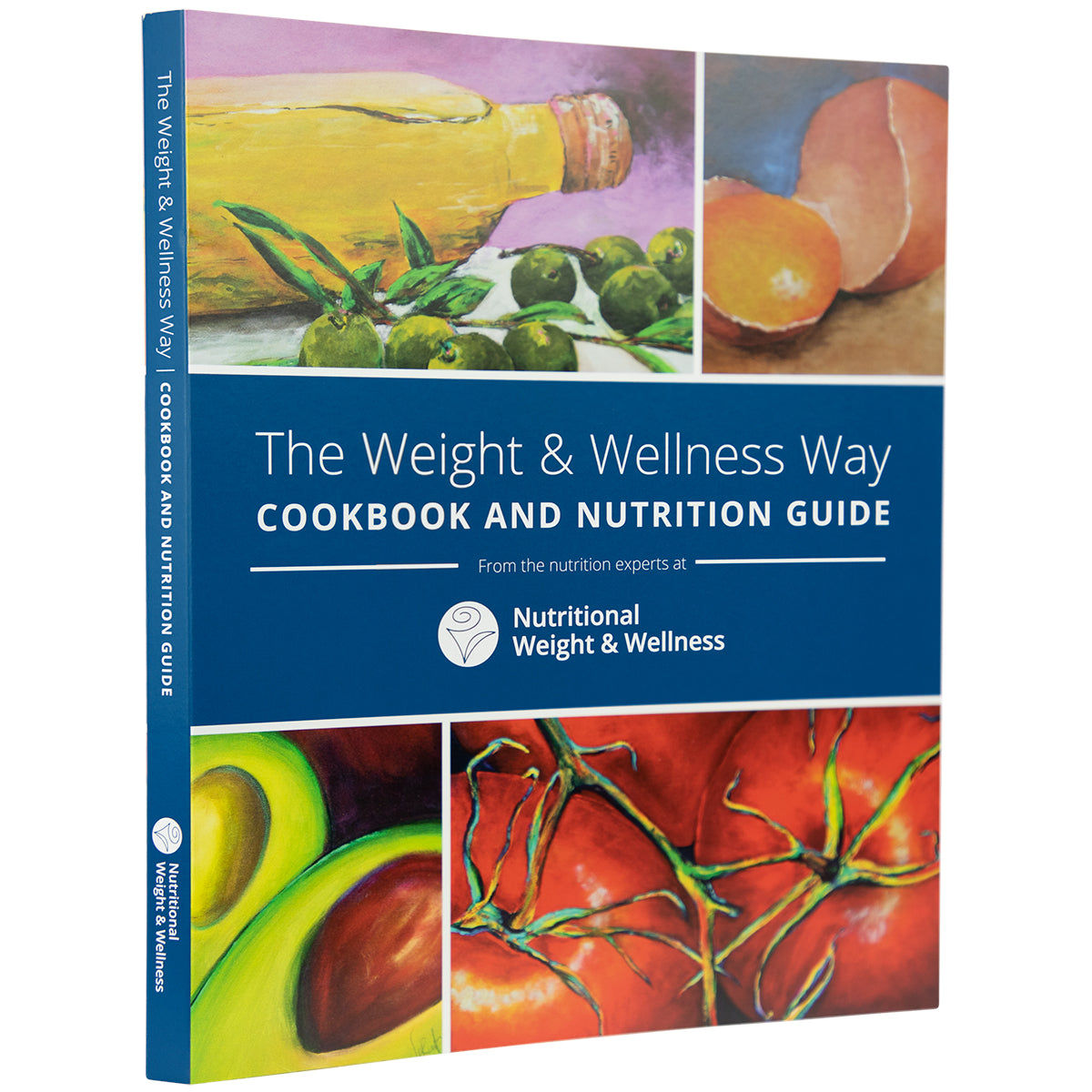 The Weight & Wellness Way Cookbook and Nutrition Guide