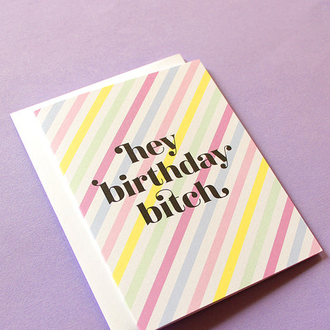 Hey Birthday Bitch Card