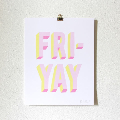 SALE! Fri-Yay Art Print