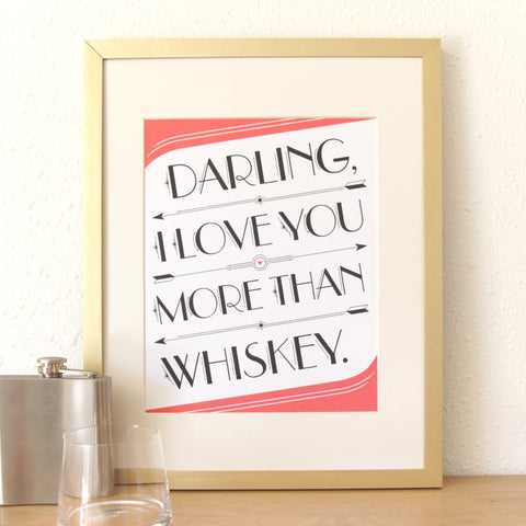 I Love You > Whiskey Art Print