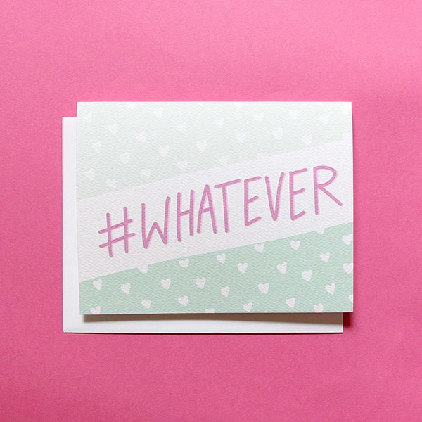 Cards & Tags - Love & Friendship - #whatever Card