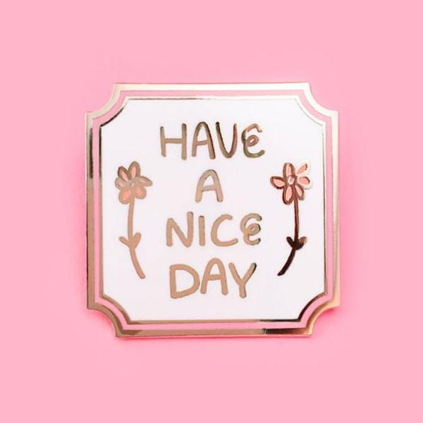 Have A Nice Day Lapel Pin