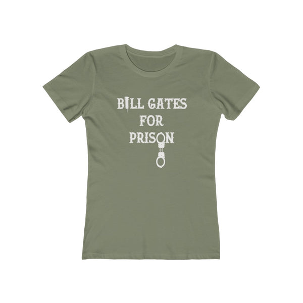 Bill Gates For Prison - Women's The Boyfriend Tee