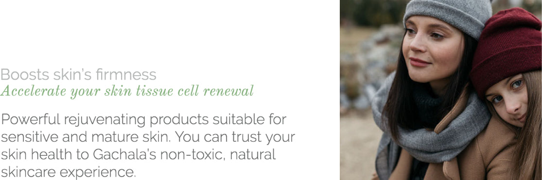 Powerful rejuvenating products suitable for sensitive and mature skin. You can trust your skin health to Gachala's non-toxic, natural skincare experience.