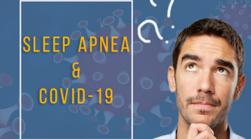 Sleep Apnea and COVID-19 Q&A