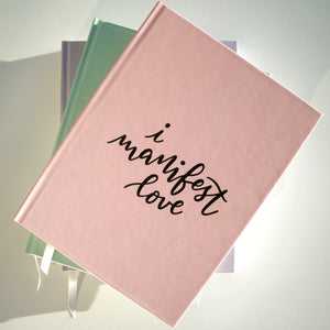 I Manifest Love Journal