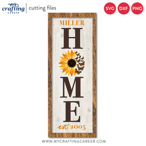 Home Sunflower Butterflies Family Porch Sign Cutting File