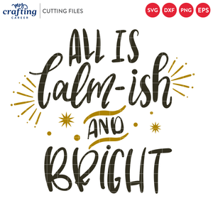 All is Calm-ish and Bright SVG