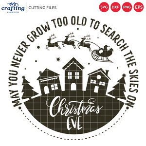 May You Never Grow Too Old to Search the Skies on Christmas Eve SVG