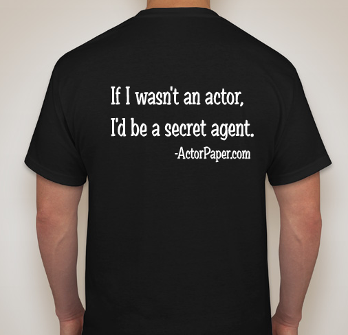 Limited Actor! T-Shirt w/ Free 8x10 resume paper
