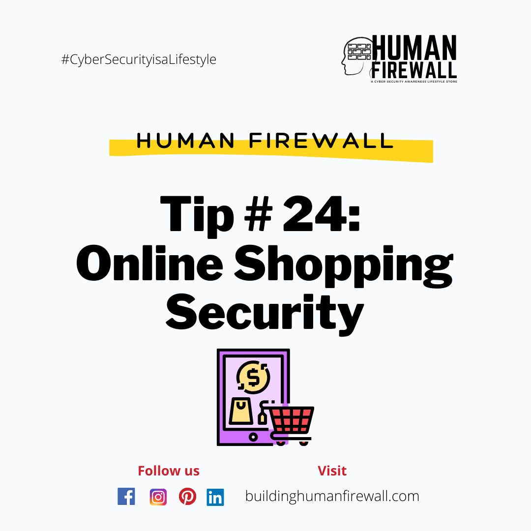 Human Firewall Tip # 24: Online Shopping Security