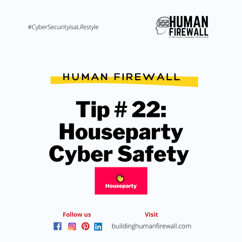 Human Firewall Tip # 22: Houseparty Cyber Safety