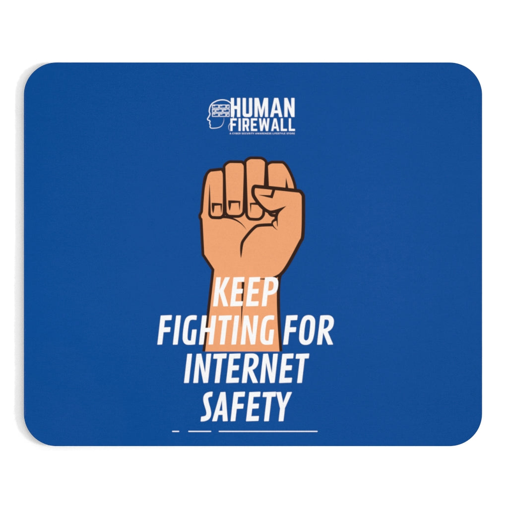 """Keep Fighting for Internet Safety"" Custom Mousepad"