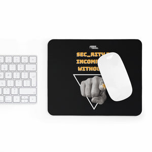 """Sec_rity is Incomplete Without U"" Custom Mousepad"