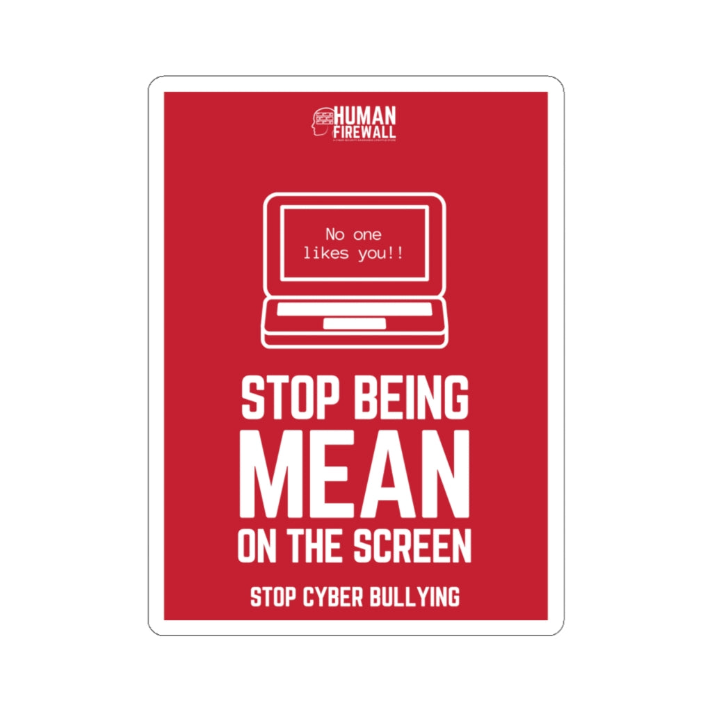 """Stop being mean on the screen"" Custom Kiss-Cut Stickers"