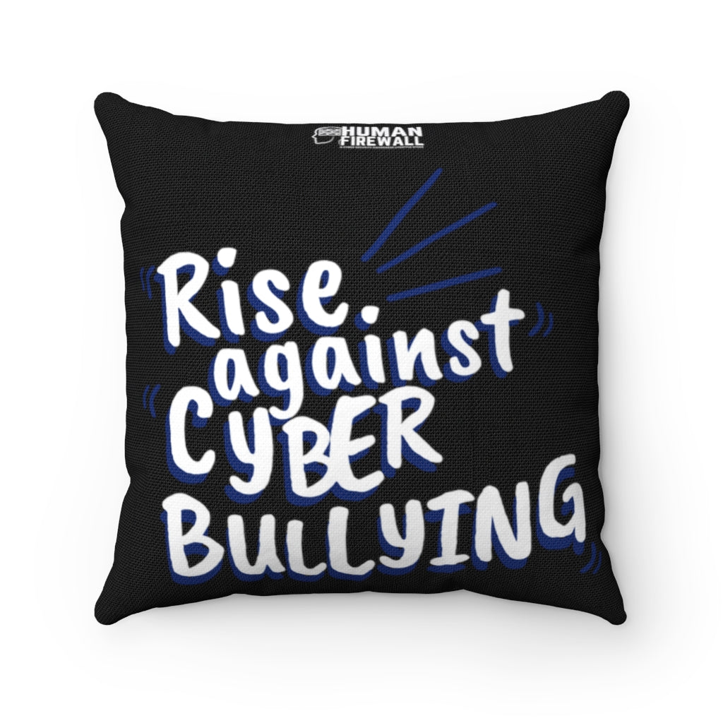 """Rise Against Cyberbullying"" Custom Spun Polyester Square Pillow"