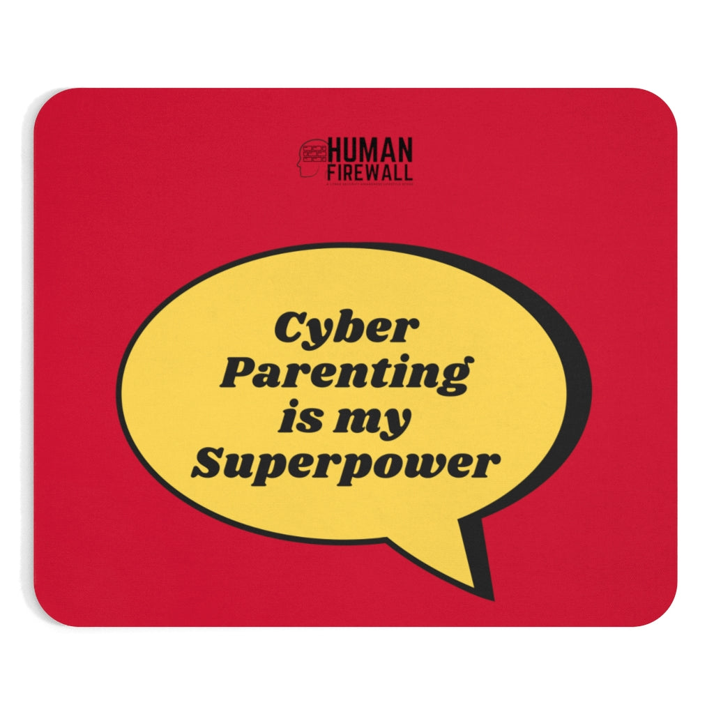 """Cyber Parenting is my Superpower"" Custom Mousepad"