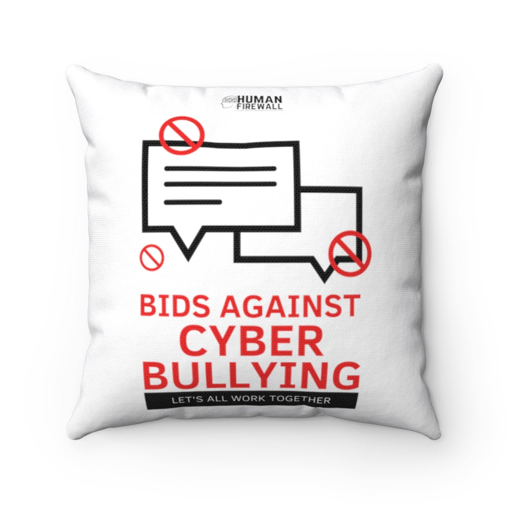 """Bid Against Cyber Bullying"" Cyber Security Custom Spun Polyester Square Pillow www.buildinghumanfirewall.com"