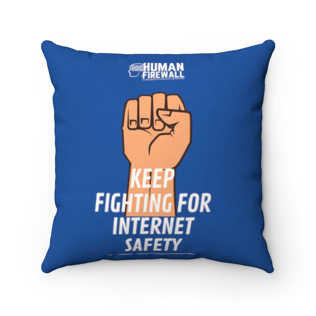"""Keep Fighting for Internet Safety"" Custom Spun Polyester Square Pillow"