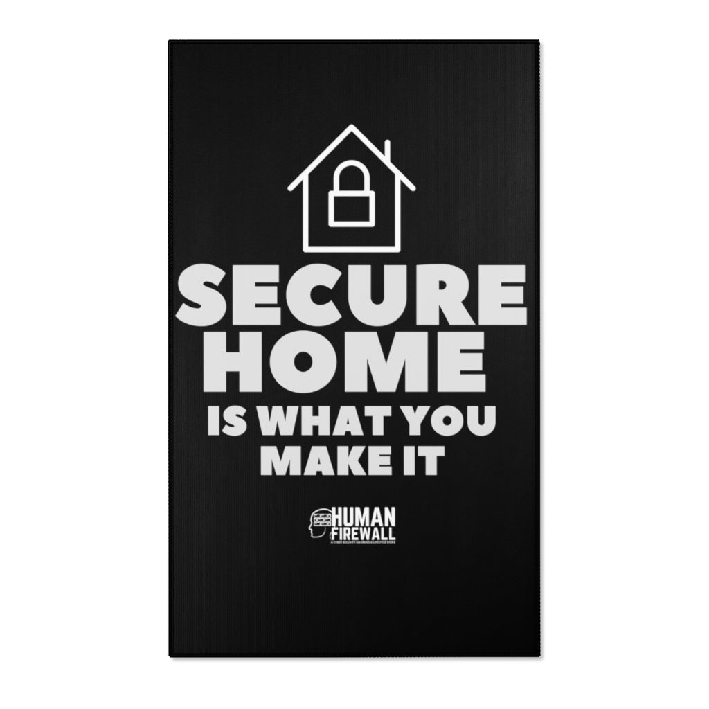"""Secure Home is what you make it"" Custom Area Rugs"
