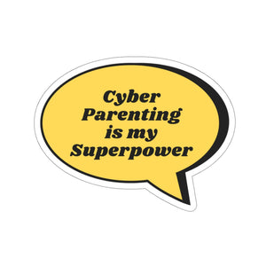 """Cyber Parenting is My Superpowers"" Custom Kiss-Cut Stickers"