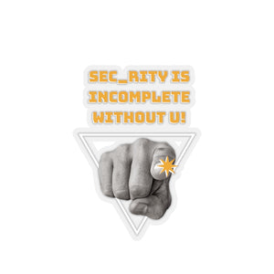 """Sec_rity is Incomplete Without U"" Custom Kiss-Cut Stickers"