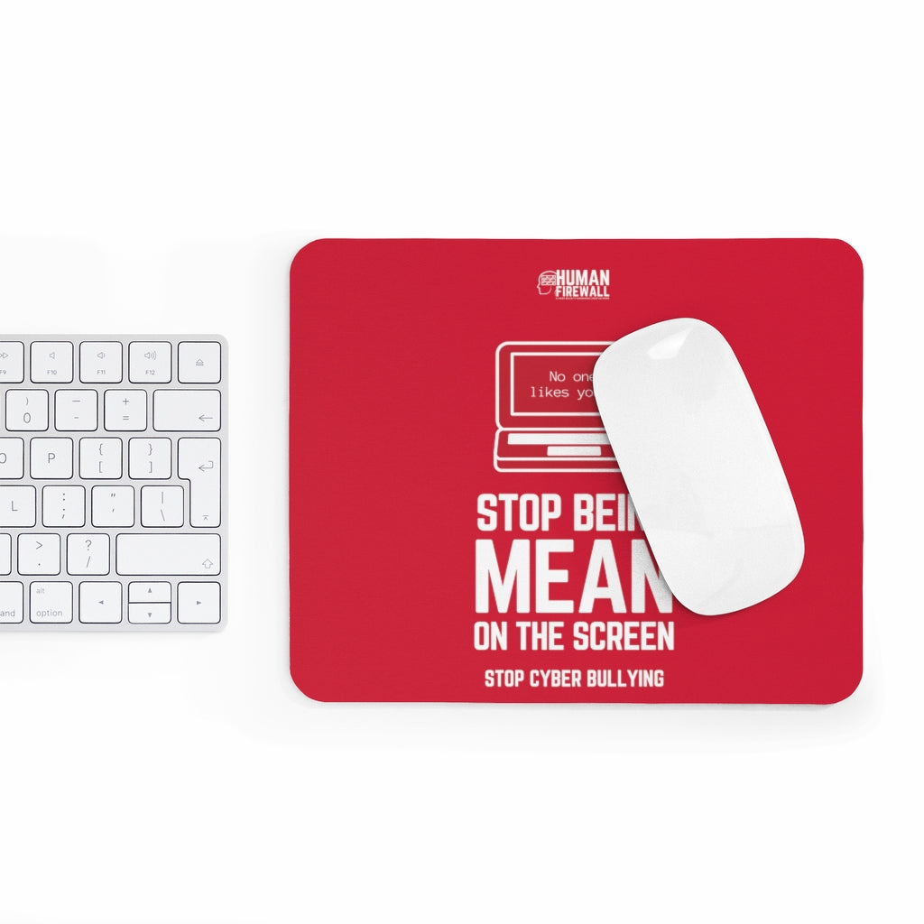 """Stop being mean on the screen"" Custom Mousepad"