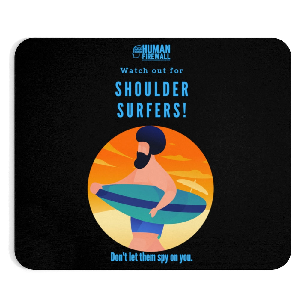 """Watch out for Shoulder Surfers"" Custom Mousepad"