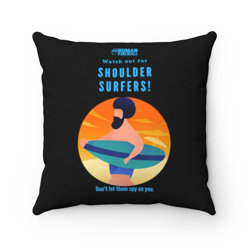 """Watch out for Shoulder Surfers"" Custom Spun Polyester Square Pillow"