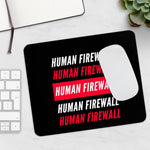 """Human Firewall"" 2 Colors Custom Mousepad"