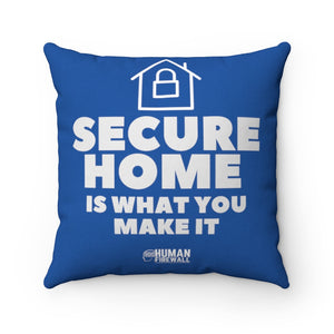 """Secure Home is what you make it"" Custom Spun Polyester Square Pillow"