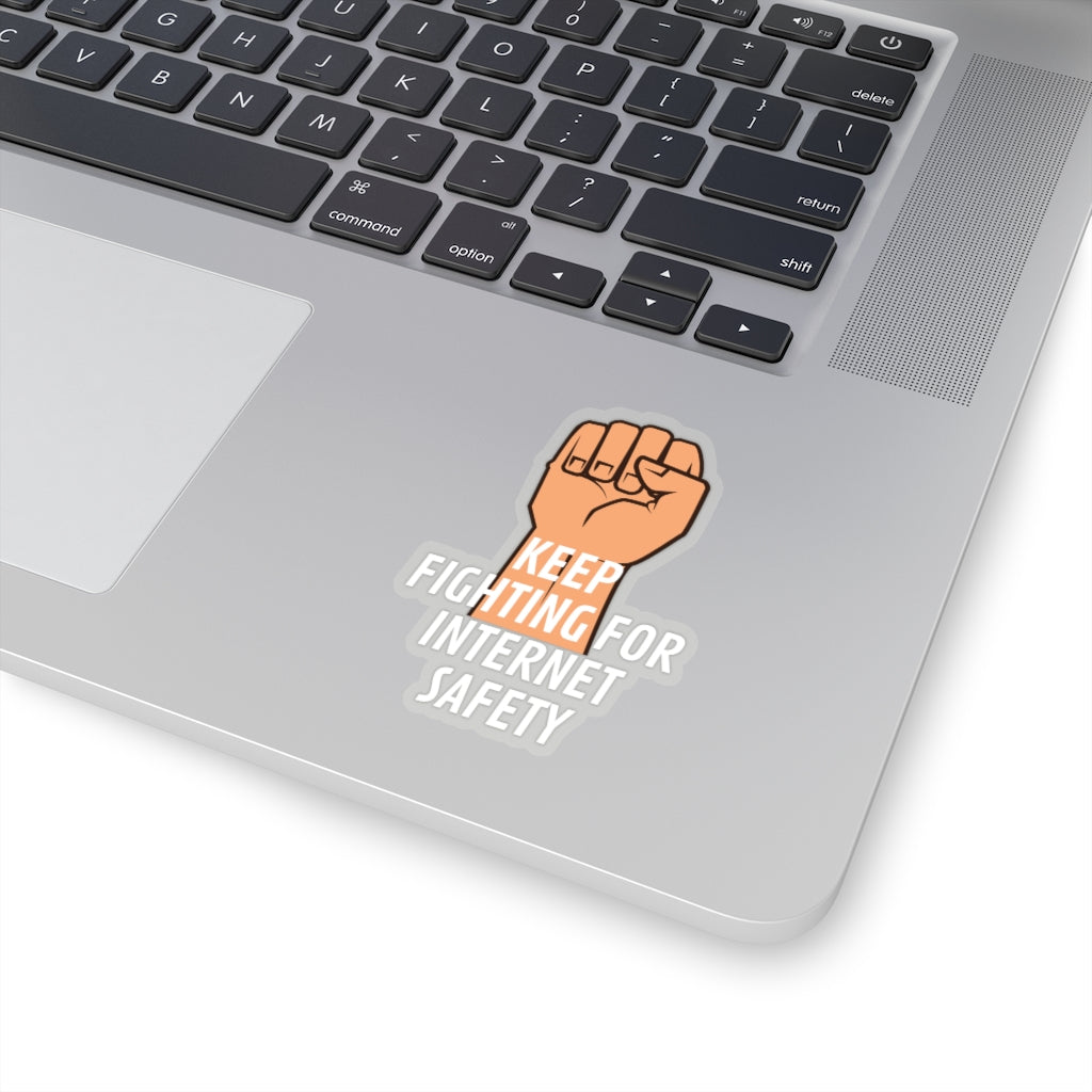 """Keep Fighting for Internet Safety"" Custom Kiss-Cut Stickers"