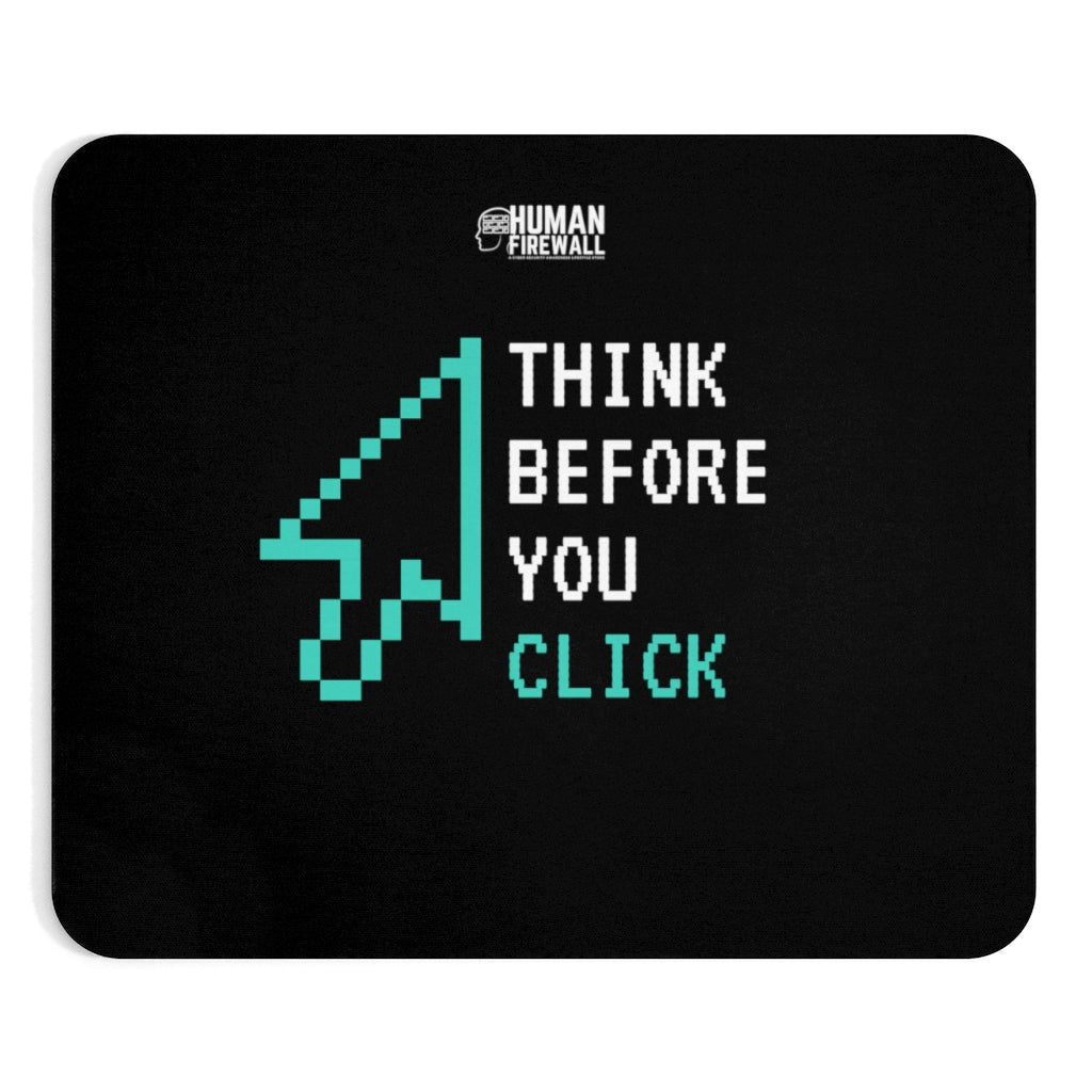 """Think Before You Click"" Custom Mousepad"