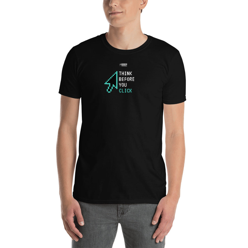 """Think Before You Click"" Custom Unisex T-Shirt humanfirewall.myshopify.com"
