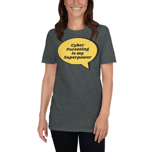 """Cyber Parenting is my Superpower"" Custom Unisex T-Shirt humanfirewall.myshopify.com"