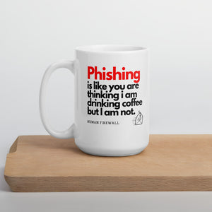 """Phishing is like"" Cyber Security Custom Mug"