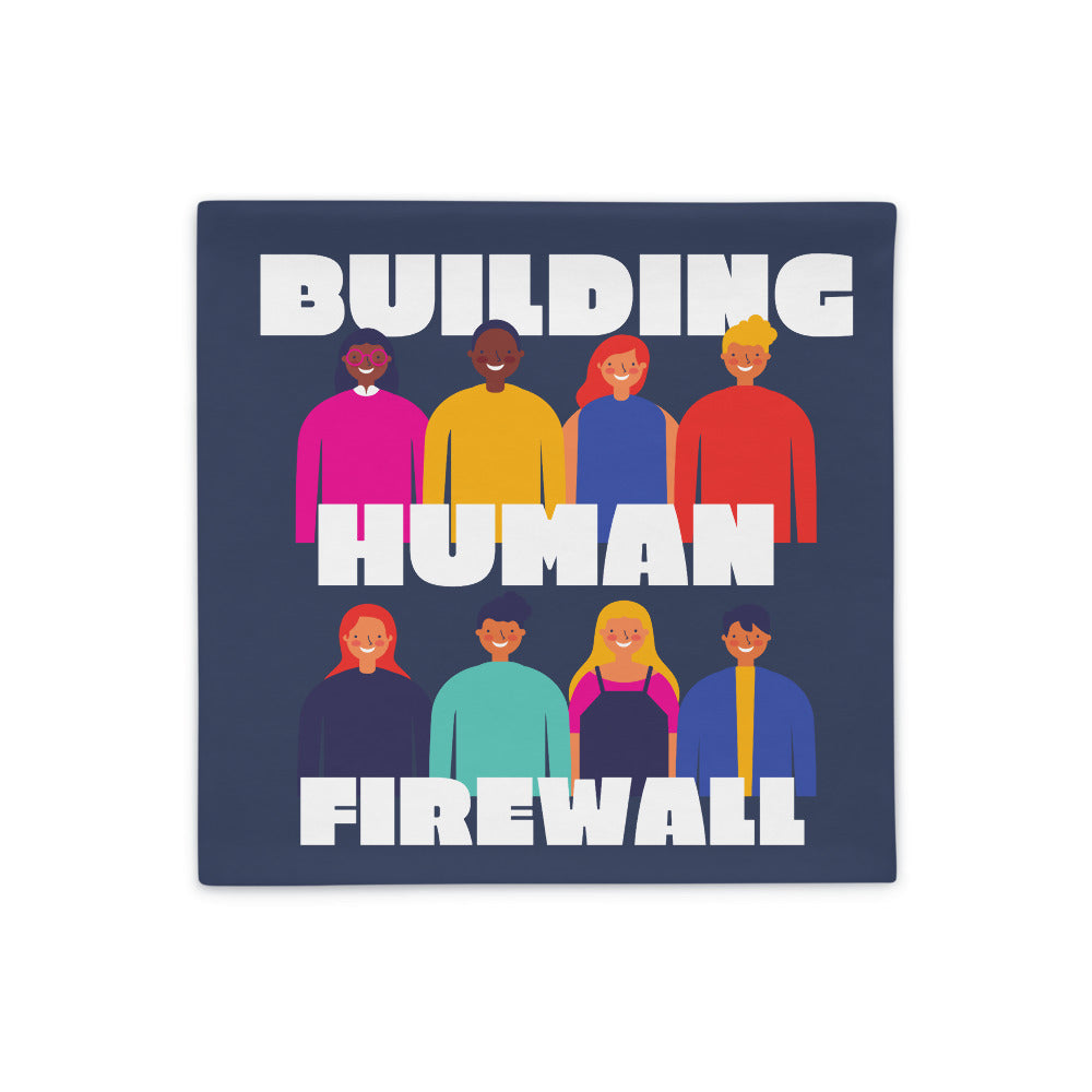 """Building Human Firewall (Diversity)"" Cyber Security Custom Pillow Case www.buildinghumanfirewall.com"