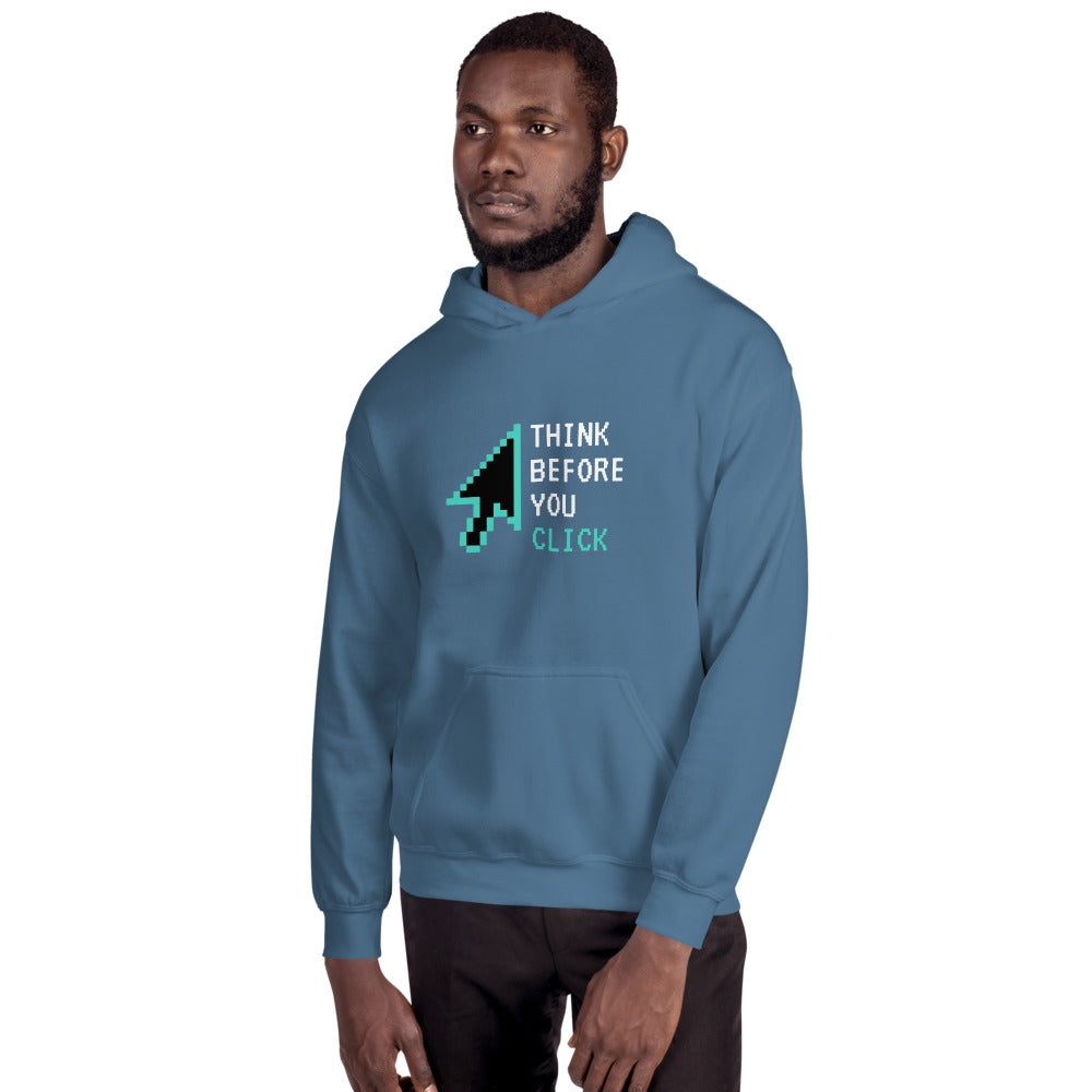 """Think Before You Click"" Custom Unisex Hoodie"