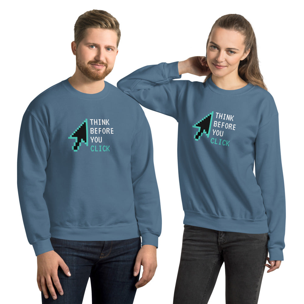 """Think Before You Click"" Cyber Security Custom Unisex Sweatshirt"