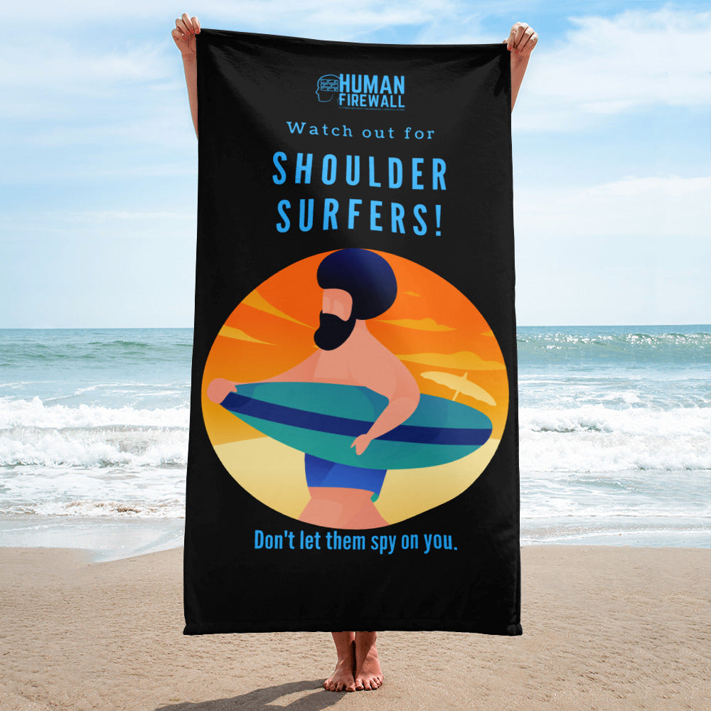"""Watch out for Shoulder Surfers"" Custom Towel humanfirewall.myshopify.com"