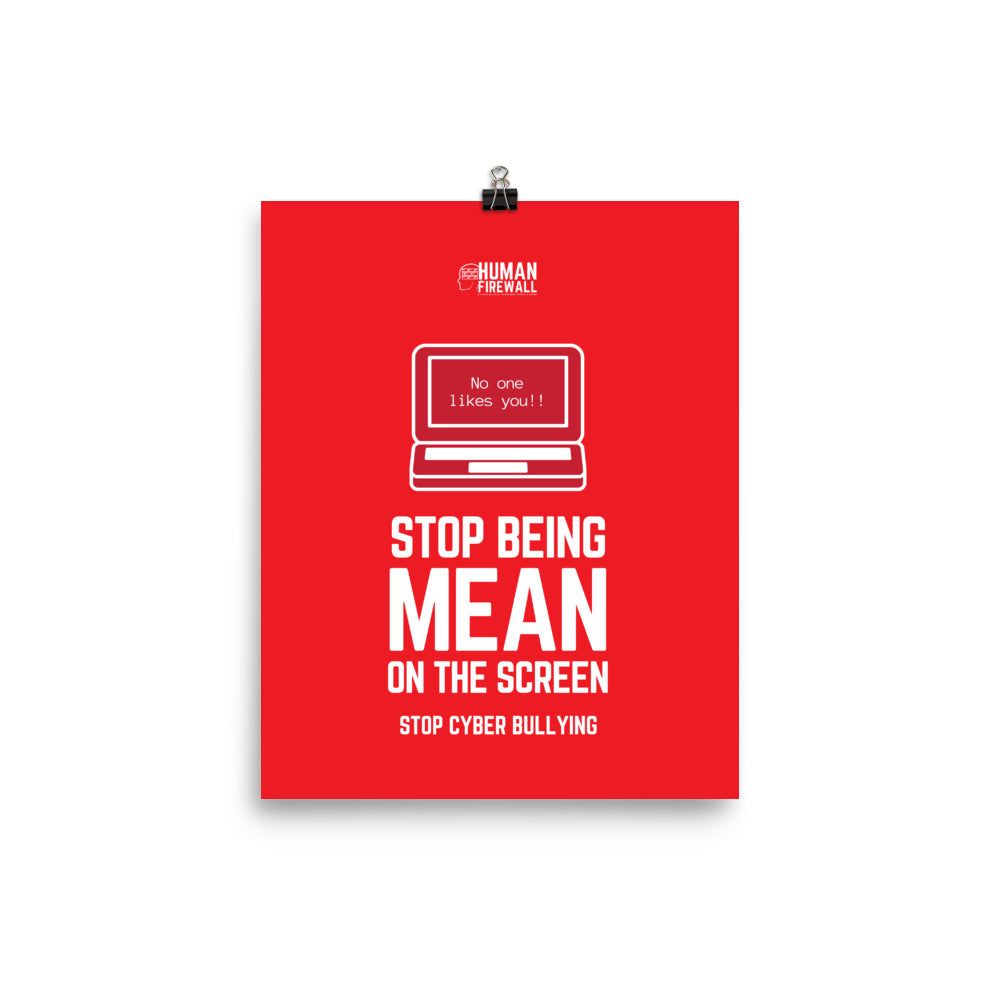 """Stop Being Mean on the Screen"" Custom Sample Poster humanfirewall.myshopify.com"